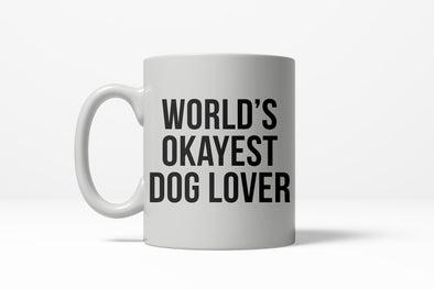 Worlds Okayest Dog Lover Funny Puppy Love Ceramic Coffee Drinking Mug 11oz Cup