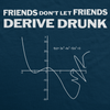 Don't Drink and Derive Men's Tshirt
