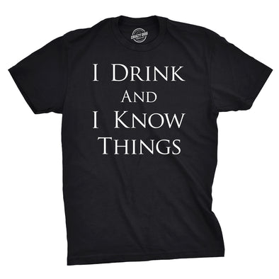 I Drink and I Know Things Men's Tshirt