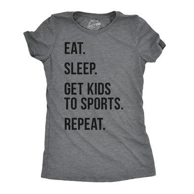 Womens Eat Sleep Get Kids To Sports Repeat T shirt Funny Gift for Mom Sarcastic