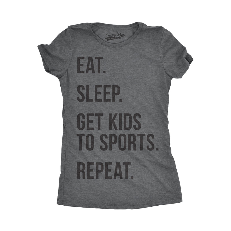 Womens Eat Sleep Get Kids To Sports Tshirt Funny Mom Parenting Tee For Ladies