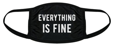 Everything Is Fine Face Mask Funny Sarcastic Novelty Graphic Nose And Mouth Covering