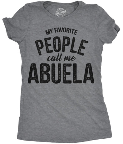 Womens My Favorite People Call Me Abuela Tshirt Funny Mothers Day Tee For Ladies