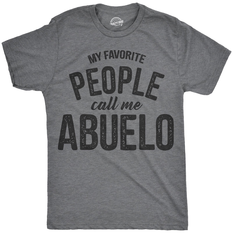 Mens My Favorite People Call Me Abuelo Tshirt Funny Fathers Day Tee For Guys