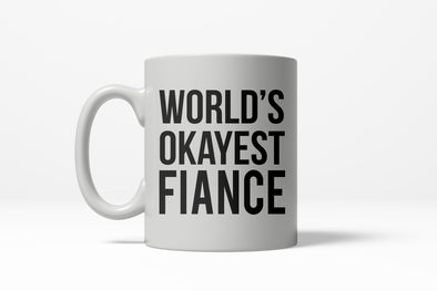 Worlds Okayest Fiance Funny Dating Marriage Wedding Ceramic Coffee Drinking Mug 11oz Cup