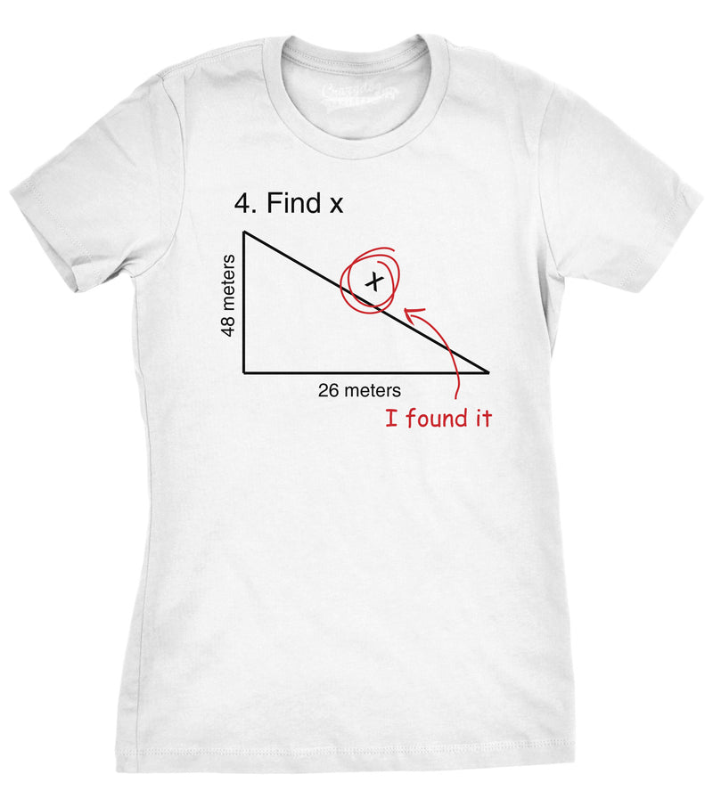 Find X T Shirt Funny Sarcastic Nerdy Math Test Teacher Tee For Women