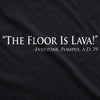 The Floor Is Lava Men's Tshirt