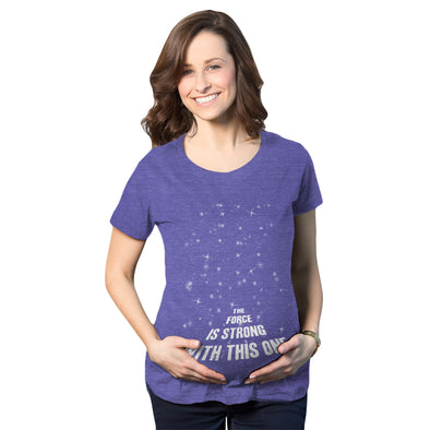 The Force Is Strong With This One Maternity Tshirt
