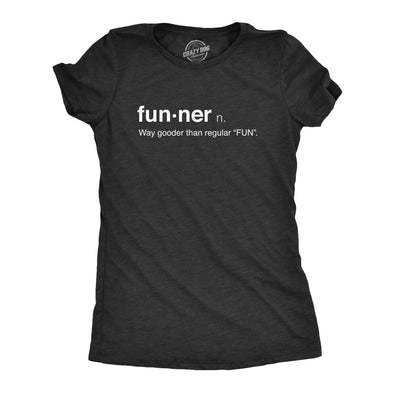 Womens Funner Definition Funny Sarcastic Gooder Than Regular Fun T shirt
