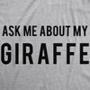 Ask Me About My Giraffe Men's Tshirt