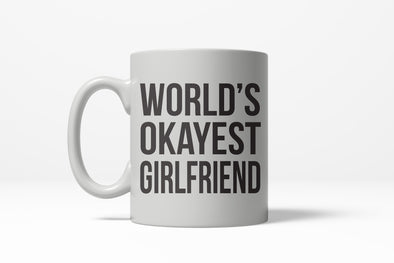 Worlds Okayest Girlfriend Funny Dating Relationship Ceramic Coffee Drinking Mug 11oz Cup
