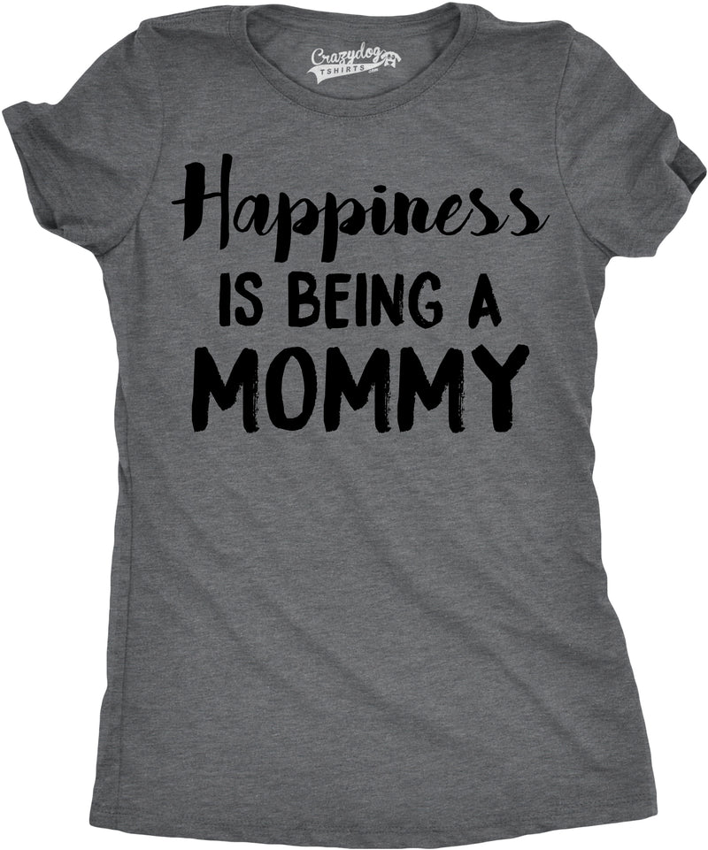 Womens Happiness Is Being a Mommy Funny Mothers Day Family T shirt