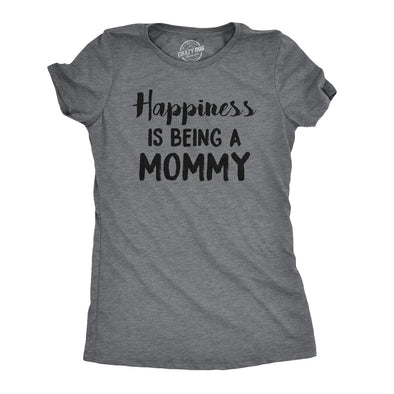 Womens Happiness Is Being a Mommy Funny Family T shirt For Moms