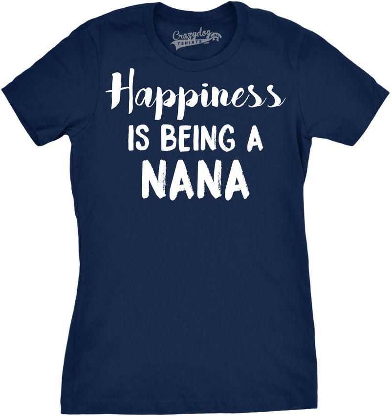 Womens Happiness Is Being a Nana Funny Grandmother Family T shirt