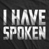 I Have Spoken Men's Tshirt
