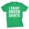 I Enjoy Green Shirts Men's Tshirt