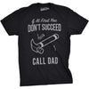 If At First You Don't Succeed Call Dad Men's Tshirt