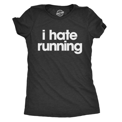 Womens I Hate Running T Shirt Funny Sarcastic Runner Workout Tee For Ladies