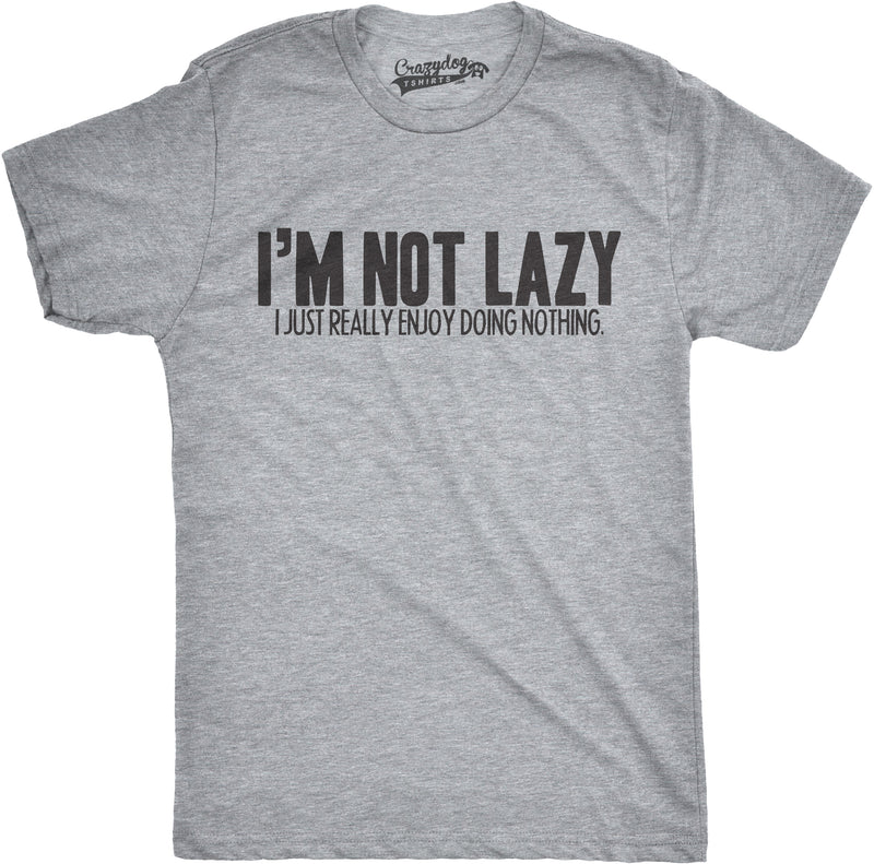Mens Im Not Lazy I Like Doing Nothing Tshirt Funny Laziness Weekend Tee