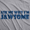 Ask Me Why I'm Jawsome T Shirt Funny Flip Up 70s Shark Movie Tee