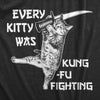Every Kitty Was Kung Fu Fighting Men's Tshirt