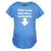 Maternity This Is My Last One Seriously Pregnancy T shirt Funny Announcement Tee