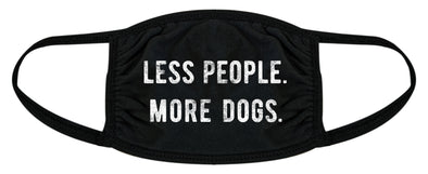 Less People More Dogs Face Mask Funny Pet Puppy Animal Lover Nose And Mouth Covering