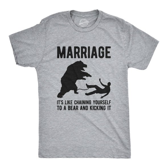 Marriage It's Like Chaining Yourself To A Bear And Kicking It Men's Tshirt