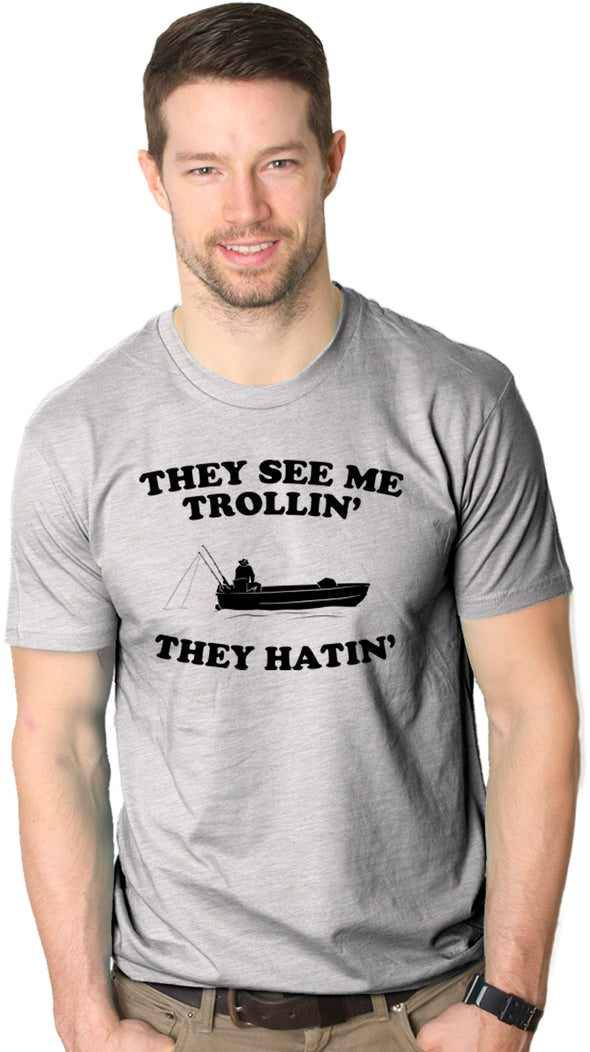 They See Me Trollin' They Hatin' Men's Tshirt