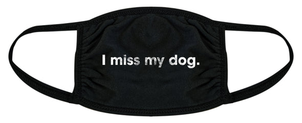 I Miss My Dog Face Mask Funny Pet Puppy Animal Lover Nose And Mouth Covering