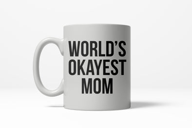 Worlds Okayest Mom Funny Family Mothers Day Ceramic Coffee Drinking Mug 11oz Cup