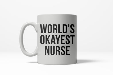 Worlds Okayest Nurse Funny Doctor Hospitcal Career Ceramic Coffee Drinking Mug 11oz Cup