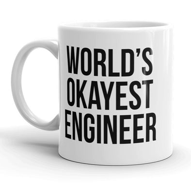 Worlds Okayest Engineer Funny Scientific Mechanical Ceramic Coffee Drinking Mug 11oz Cup