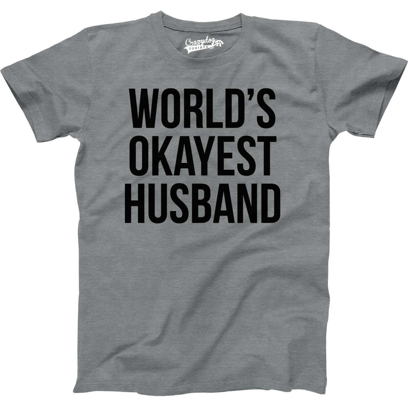 Mens Okayest Husband T shirt Funny Perfect Gift For Dad Husbands Gifts Hilarious