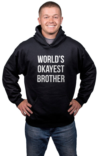 Worlds Okayest Brother Sweatshirt Funny Shirts Big Brother Sister Gift Hoodie