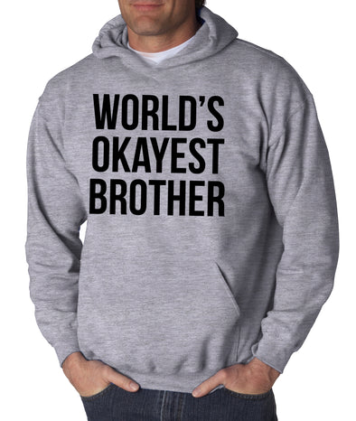 Mens Worlds Okayest Brother Sweatshirt Funny Shirts Big Brother Sister Gift Hoodie