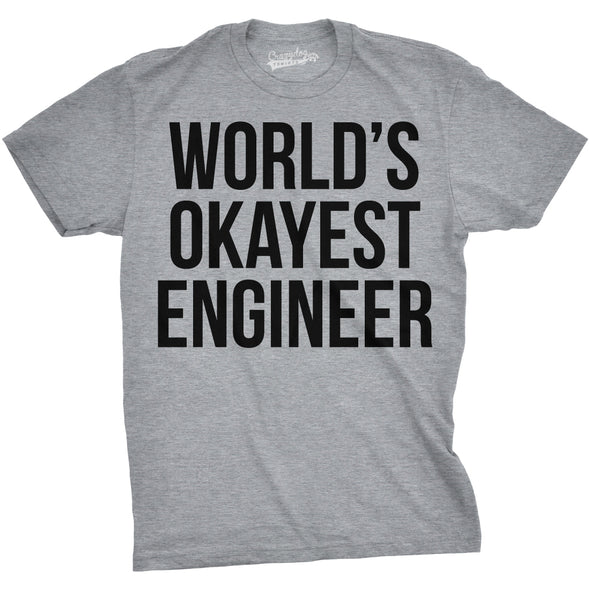 World's Okayest Engineer T Shirt Funny Sarcastic Shop Tech Career Tee
