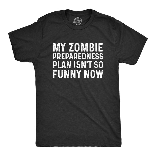 Coronavirus My Zombie Prepardeness Plan Isn't Funny Now COVID-19 Men's Tshirt