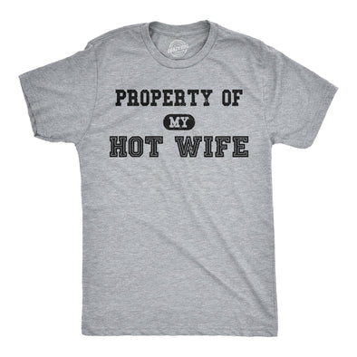 Mens Property of My Hot Wife Funny Wedding Father's Day Anniversary T shirt