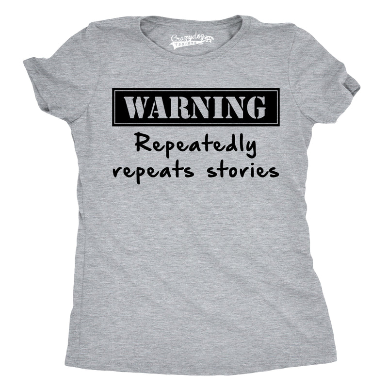 Womens Warning Repeats Stories Funny Self Mocking T shirt for Ladies