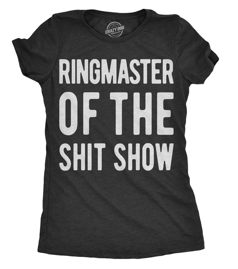 Womens Ringmaster Of The Shitshow Tshirt Funny Parenting Tee For Ladies