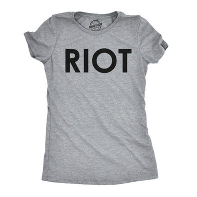 Womens Riot T shirt Funny Shirt for Ladies Political Novelty Tees Humor