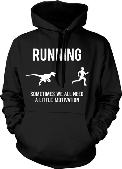 Running, We All Need A Little Motivation Hoodie