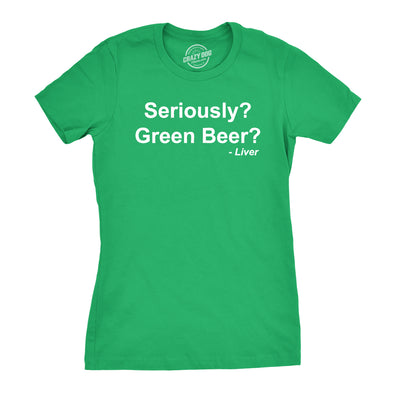 Womens Seriously Green Beer T Shirt Funny Saint Patricks Day St Patty Drinking