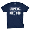 Sharks Will Kill You Men's Tshirt