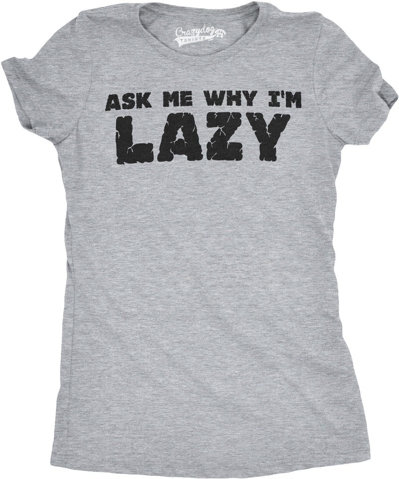 Womens Ask Me Why I'm Lazy T Shirt Funny Flipup Sloth Zoo Animal Slim Fit Tee