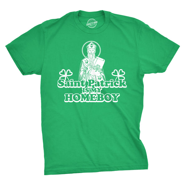 St. Patrick Is My Homeboy Men's Tshirt