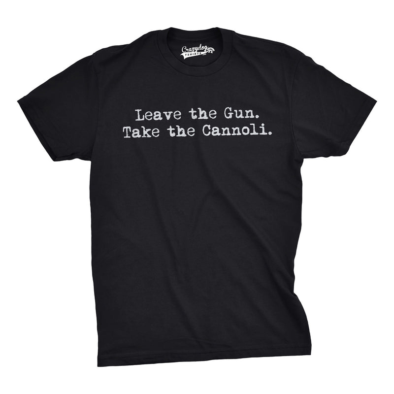 Leave The Gun Take The Cannoli T Shirt Funny Italian Shirts for GodFather