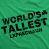 Worlds Tallest Leprechaun T Shirt Funny Sarcastic St Pattys Saint Patricks Day