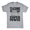 Teaching Is My Superpower Men's Tshirt